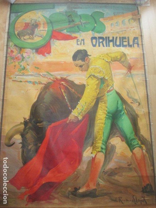 CARTEL TOROS, PLAZA ORIHUELA, ALICANTE, 1934, RUANO LLOPIS, LITOGRAFIA, MUY GRANDE, CGT5 (Coleccionismo - Carteles Gran Formato - Carteles Toros)