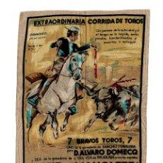 Carteles Toros: CARTEL DE TOROS EN SEDA. EXTRAORDINARIA CORRIDA. D. ALVARO DOMECO. MANOLETE. CARLOS ARRUZA. PARRITA. Lote 183780900