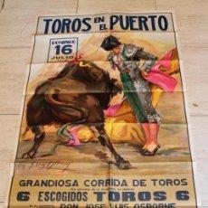 Carteles Toros: CARTEL DE TOROS DE EL PUERTO. 16 DE JULIO DE 1978. CURRO ROMERO, JOSE MARI MANZANARES Y J.L. GALLOSO. Lote 187370510