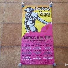 Carteles Toros: CARTEL PLAZA DE TOROS DE VALENCIA (1999) CORRIDAS FALLERAS. Lote 194319086