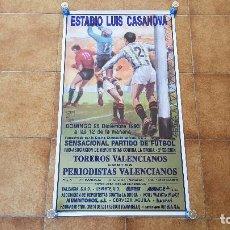 Carteles Toros: CARTEL ESTADIO LUIS CASANOVA DE VALENCIA (1993) PARTIDO DE FUTBOL TOREROS VALENCIANOS - PERIODISTAS. Lote 194637896