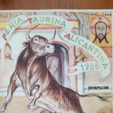 Carteles Toros: PEREZGIL TOROS FERIA TAURINA ALICANTINA 1985 LUIS FRANCISCO Y JUAN ANTONIO ESPLA ESPARTACO ALICANTE. Lote 194658851
