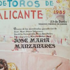 Carteles Toros: PEREZGIL TOROS FERIA TAURINA ALICANTINA 1985 JOSE MARIA MANZANARES ALICANTE. Lote 194658930