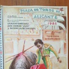 Carteles Toros: PEREZGIL TOROS FERIA TAURINA ALICANTINA 1985 DAMASO GONZALEZ JOSE CUBERO YIYO ARTURO BLAU ESPADAS. Lote 194659120