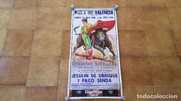 CARTEL PLAZA DE TOROS DE VALENCIA (1990) JESULIN DE UBRIQUE Y PACO SENDA (Coleccionismo - Carteles Gran Formato - Carteles Toros)