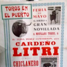 Carteles Toros: AÑOS 60 PLAZA DEL PUERTO CARDEÑO - LITRI - Y CHICLANERO DE NOVILLERO. Lote 195414040