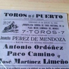 Carteles Toros: CARTEL DE LA PLAZA DEL PUERTO DEL AÑO 1961,ORDÓÑEZ PACO CAMINO Y LIMEÑO. Lote 199229890