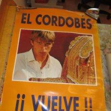 Carteles Toros: EL CORDOBES. VUELVE. Lote 199843202