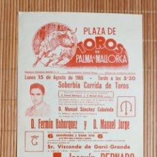 Carteles Toros: CARTEL PLAZA TOROS PALMA DE MALLORCA 15 AGOSTO 1966, JOAQUIN BERNARDO - EL CARACOL - PACO PALLARES. Lote 199858448