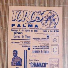 Carteles Toros: CARTEL PLAZA TOROS PALMA DE MALLORCA 7 AGOSTO 1966, A.B. CHAMACO -LUIS SEGURA - MANOLO BLAZQUEZ. Lote 199859167