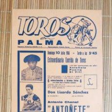 Carteles Toros: CARTEL PLAZA TOROS PALMA DE MALLORCA 10 JULIO 1966, A. CHANEL ANTOÑETE - DIEGO PUERTA - EL VITI. Lote 199860898