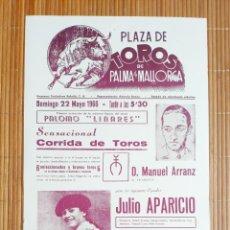 Carteles Toros: CARTEL PLAZA TOROS PALMA DE MALLORCA 22 MAYO 1966, JULIO APARICIO - LUIS SEGURA - PALOMO LINARES. Lote 199864566