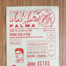 Carteles Toros: CARTEL PLAZA TOROS PALMA DE MALLORCA 11 ABRIL 1966, JAIME OSTOS - A.B. CHAMACO - J. GARCIA MONDEÑO. Lote 199866327