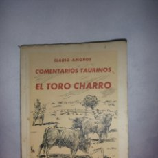 Cartazes Touros: COMENTARIOS TAURINOS EL TORO CHARRO 1943. Lote 205039558