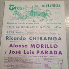 Cartazes Touros: PLAZA DE TOROS DE VALENCIA-24/8/69-NOVILLADA,RICARDO CHIBANGA,ALONSO MORCILLO,JOSÉ LUIS,32X22. Lote 206351912