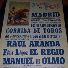 Affissi Tauromachia: CARTEL PLAZA TOROS MADRID, ARANDA, EL REGIO, DEL OLMO,1980, 43 X 20 CM. Lote 207182316