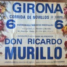 Carteles Toros: GIRONA, GERONA. TOROS. CORRIDA DE 6 NOVILLOS. DON RICARDO MURILLO. 76 X 108 CMS . VELL I BELL. Lote 209713637