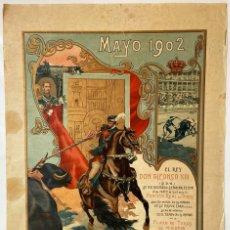 Carteles Toros: 1902.- CARTEL ORIGINAL DE LA CORRIDA DE TOROS POR LA MAYORÍA DE EDAD DE ALFONSO XIII. MONARQUIA.. Lote 211897088