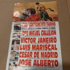 Carteles Toros: CARTEL TOROS EL VAQUERIL / MIGUEL CALLEJÓN/ VICTOR JANEIRO / MARISCAL/ CESAR / JOSÉ ALBERTO GALICIA. Lote 218197173