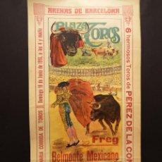 Carteles Toros: CARTEL DE TOROS - FREG - BELMONTE MEXICANO - 1916 - ARENAS DE BARCELONA - 21 X 41 CM. Lote 219477761