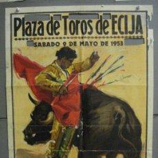 Carteles Toros: CDO 6451 CARTEL PLAZA DE TOROS ECIJA 9 MAYO 1953 LITOGRAFIA 54X74 J. REUS. Lote 222031302