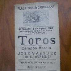 Affissi Tauromachia: PRECIOSO CARTEL PLAZA DE TOROS CANTILLANA 15/08/1914 DE CAMPOS VARELA CON J.VAZQUEZ Y M.LOPEZ.ROBLES. Lote 234776535