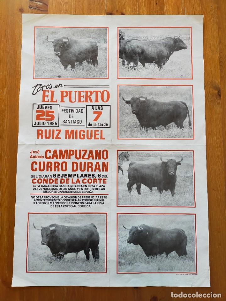 CARTEL TOROS (64X45): EL PUERTO STA MARIA: RUIZ MIGUEL, CAMPUZANO Y CURRO DURAN - 25/07/1985 (Coleccionismo - Carteles Gran Formato - Carteles Toros)