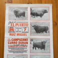 Carteles Toros: CARTEL TOROS (64X45): EL PUERTO STA MARIA: RUIZ MIGUEL, CAMPUZANO Y CURRO DURAN - 25/07/1985. Lote 245975665