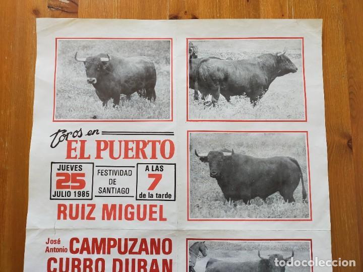 Carteles Toros: CARTEL TOROS (64X45): EL PUERTO STA MARIA: RUIZ MIGUEL, CAMPUZANO y CURRO DURAN - 25/07/1985 - Foto 2 - 245975665