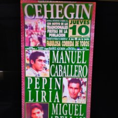 Carteles Toros: CARTEL DE TOROS CEHEGÍN 1998 CABALLERO,ABELLÁN, Y PEPÍN LIRIA. Lote 257532300