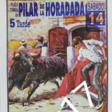 Carteles Toros: CARTEL DE TOROS PILAR DE LA HORADADA 2000 JESULIN Y VÍCTOR JANEIRO JUNTOS ( POCAS TARDES FUE ASÍ ). Lote 288215918
