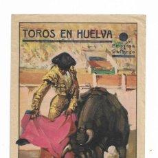 Carteles Toros: CARTEL DE TOROS EN HUELVA- 28 DE JULIO AL 4 DE AGOSTO DE 1935 - MIDE 13,5 X 21 CM Y 27 X 21 CM. Lote 289717808
