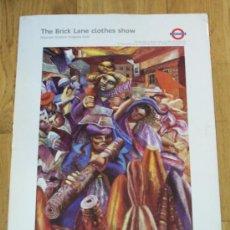 Carteles de Transportes: THE BRICK LANE CLOTHES SHOW. LONDON UNDERGROUND. 57 X 42 CM. CARTON. METRO LONDRES. Lote 15634785