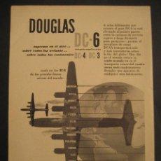 Carteles de Transportes: ANTIGUA PUBLICIDAD ANUNCIO DE AVIONES, COMPAÑIA AEREA DOUGLAS, DC-6. DE LOS AÑOS 50.. Lote 16858741