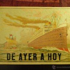 Carteles de Transportes: PRECIOSO CARTEL DE NAVEGACIÒN, DOS BARCOS Y EL ROTULO: DE AYER A HOY, AÑOS 50, MIDE 30 * 21,5 CMS.. Lote 46141046