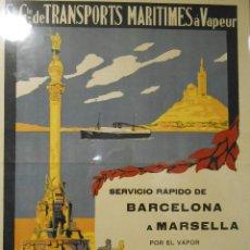 Carteles de Transportes: CARTEL DE TRANSPORTS MARITIMES Á VAPEUR. SERVICIO RÁPIDO DE BARCELONA A MARSELLA. C.1932.. Lote 150729574