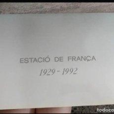 Carteles de Transportes: ESTACIO DE FRANÇA 1929-1992 HISTORIA Y EVOLUCIÓN DE LA ESTACIÓN DE FRANÇA DESDE 1929 A 1992.. Lote 152184034
