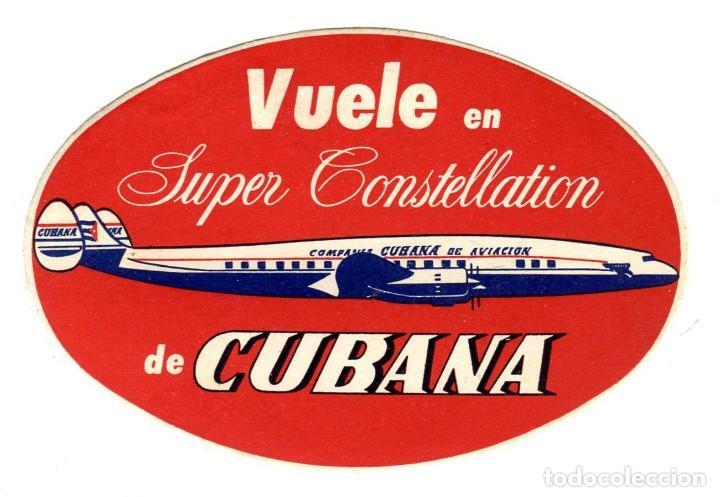 CUBA VUELVE EL SUPER CONSTELLATION CUBANA DE AVIACION ETIQUETA 10,5 X 7 CMS APROX. AÑOS 50 (Coleccionismo - Carteles Gran Formato - Carteles Transportes)
