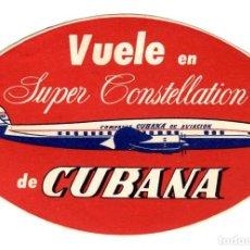 Carteles de Transportes: CUBA VUELVE EL SUPER CONSTELLATION CUBANA DE AVIACION ETIQUETA 10,5 X 7 CMS APROX. AÑOS 50. Lote 170906355