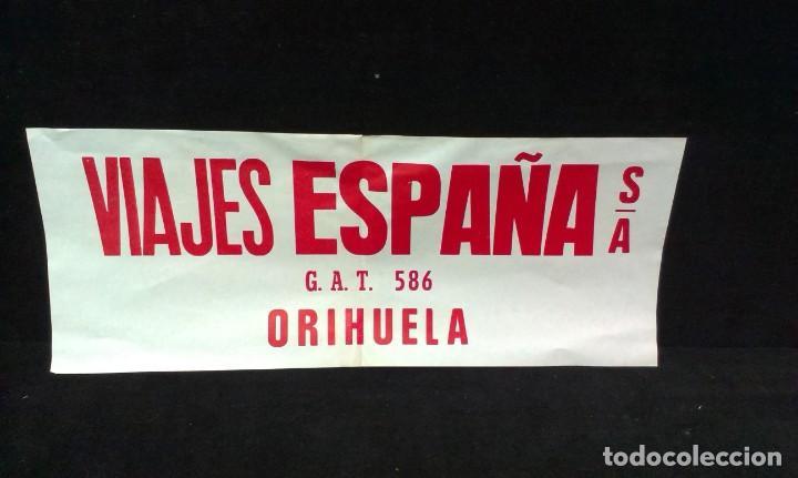 CARTEL / PANCARTA - VIAJES ESPAÑA S.A - ORIHUELA - PAPEL - 56 X 22 CM - UNICO (Coleccionismo - Carteles Gran Formato - Carteles Transportes)