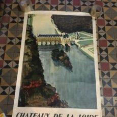 Carteles de Transportes: (M) FERROCARRILES/FRANCIA - CÀRTEL 1947 CHATEAUX DE LOIRE SOCIETE NATIONALE DES CHEMINS DE FER. Lote 197217532