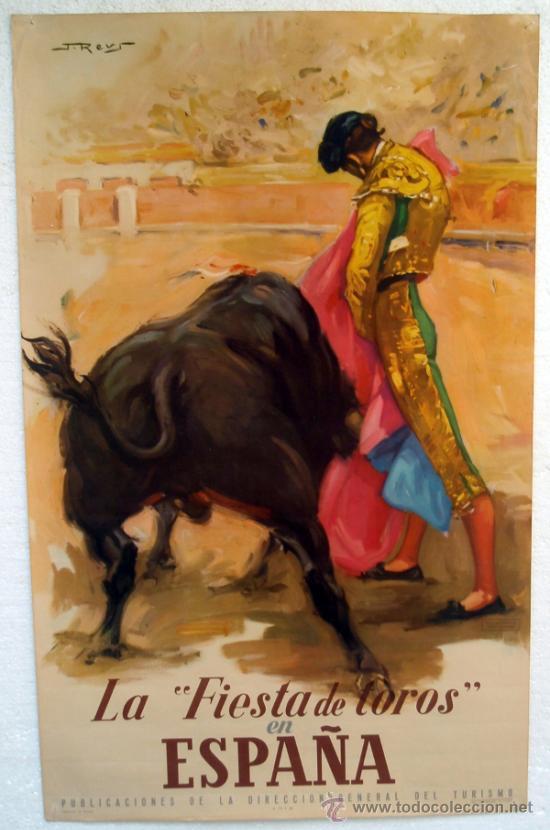 CARTEL TURISMO , ESPAÑA , LA FIESTA DE LOS TOROS , ILUSTRADO POR REUS , ORIGINAL (Coleccionismo - Carteles Gran Formato - Carteles Turismo)
