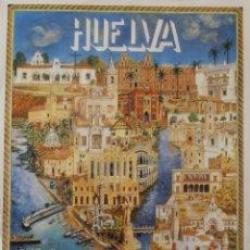 Carteles de Turismo: VISTA DE HUELVA: CARTEL TIPO NAIF CON SUS EDIFICIOS MAS EMBLEMATICOS – TURISMO - ANDALUCIA. Lote 47038944