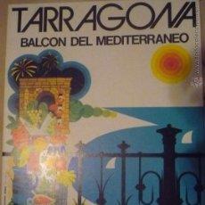 Carteles de Turismo: DISPLAY SOBREMESA CARTON DURO TARRAGONA BALCON DEL MEDITERRANEO- 31 X 22-BB. Lote 48529238