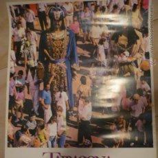 Carteles de Turismo: CARTEL 80 X 50 APROX. TARRAGONA -FIESTAS-- GIGANTES--BB. Lote 48827237