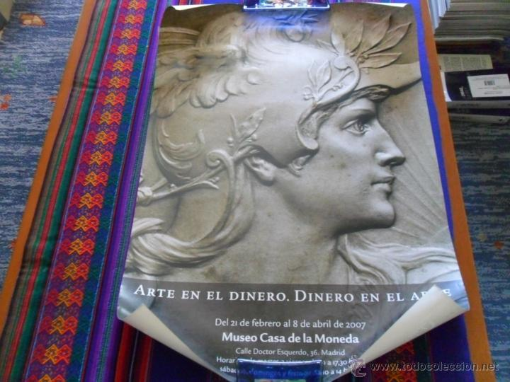 CARTEL ARTE EN EL DINERO, DINERO EN EL ARTE. MUSEO CASA MONEDA MADRID 2007. 68X49 CMS. BE. (Coleccionismo - Carteles Gran Formato - Carteles Turismo)