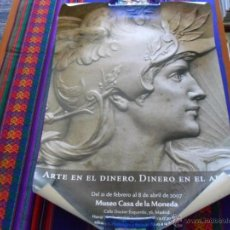 Carteles de Turismo: CARTEL ARTE EN EL DINERO, DINERO EN EL ARTE. MUSEO CASA MONEDA MADRID 2007. 68X49 CMS. BE.. Lote 51400938