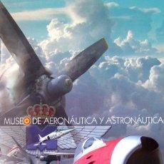 Carteles de Turismo: CARTEL MUSEO DE AERONAUTICA Y ASTRONAUTICA-TAMAÑO 47X66 CM.. Lote 54709728