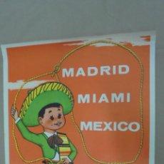 Carteles de Turismo: CARTEL. MADRID. MIAMI. MEXICO. AEROVIAS MEXICO. 1963. ARTES GRAFICAS LUIS PEREZ.. Lote 58216093