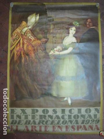 EXPOSICION INTERNACIONAL DE BARCELONA 1929-EL ARTE EN ESPAÑA - MED- 100X70 CM APROX. (Coleccionismo - Carteles Gran Formato - Carteles Turismo)